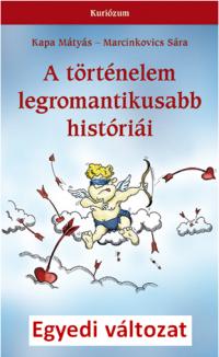 A történelem legromantikusabb históriái - a szerzők által írt egyedi változat