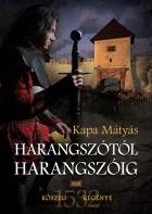 Harangszótól – harangszóig: Kőszeg regénye