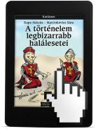 A történelem legbizarrabb halálesetei | eKönyv