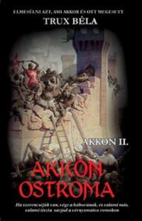 Trux Béla: Akkon ostroma  (Akkon II.)