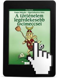 A történelem legérdekesebb focimeccsei | eKönyv