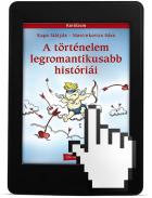 A történelem legromantikusabb históriái | eKönyv